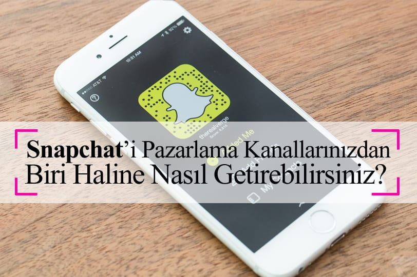 Snapchat'i Pazarlama Kanalı Haline Getirme